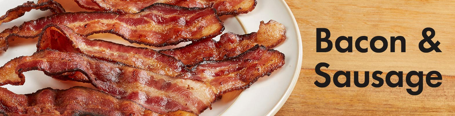 Bacon and Sausage Products
